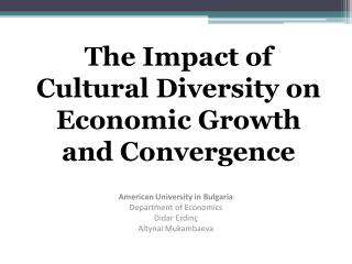 The Impact of Cultural Diversity on Economic Growth and Convergence