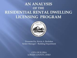 AN ANALYSIS OF THE RESIDENTIAL RENTAL DWELLING LICENSING  PROGRAM