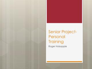 Senior Project- Personal Training