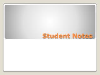 Student Notes