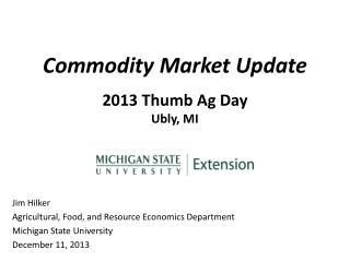 Commodity Market Update 2013 Thumb Ag Day Ubly , MI