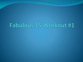 Fabulous 15 Workout #1