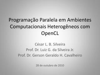 Programação Paralela em Ambientes Computacionais Heterogêneos  com  OpenCL