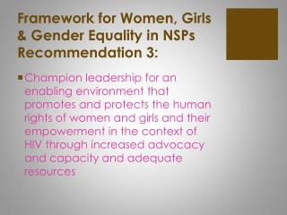 Framework for Women, Girls & Gender Equality in  NSPs  Recommendation  3 :