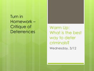 Warm Up:  What is the best way to deter criminals?