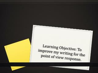Learning Objective: To improve my writing for the point of view response.