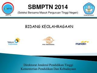 SBMPTN 201 4 (Seleksi Bersama Masuk Perguruan Tinggi Negeri)