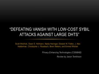 """Defeating Vanish with low-cost  sybil  attacks against large  dhts """