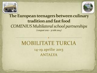 MOBILITATE TURCIA 14-19  aprilie  2013 ANTALYA