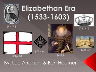 Elizabethan Era (1533-1603)