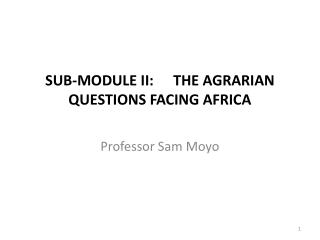 SUB-MODULE  II: THE AGRARIAN QUESTIONS FACING AFRICA