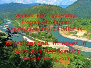 Medium Term  Cooperation Program with Farmer Organizations  Phase II (MTCP  II)
