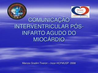 COMUNICA  O INTERVENTRICULAR P S-INFARTO AGUDO DO MIOC RDIO
