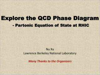 Explore the QCD Phase Diagram - Partonic Equation of State at RHIC