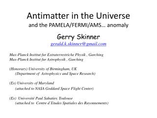 Antimatter in the Universe  and the PAMELA/FERMI /AMS…  anomaly