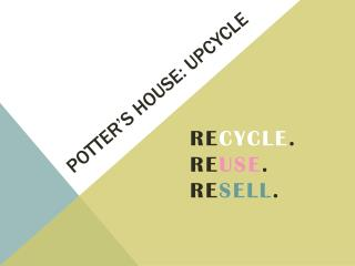 Potter�s House:  Upcycle