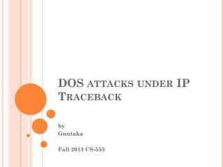 DOS attacks under IP  Traceback