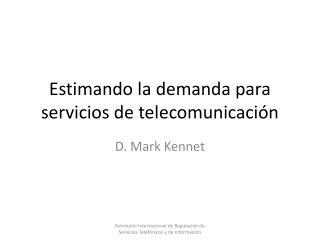 Estimando la demanda para servicios de telecomunicación