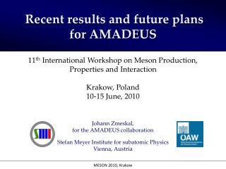 Johann  Zmeskal,  for the AMADEUS collaboration   Stefan  Meyer Institute for subatomic Physics