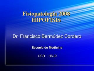 Fisiopatolog a 2008 HIPOFISIS