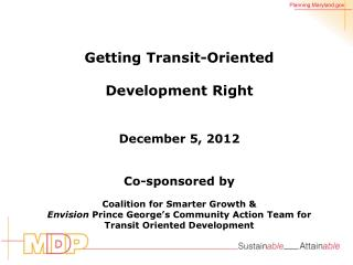 Getting Transit-Oriented Development Right December 5, 2012 Co-sponsored by