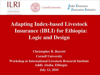 Adapting Index-based Livestock Insurance (IBLI) for Ethiopia:  Logic and Design