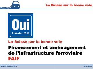 Financement  et  aménagement  de l'infrastructure  ferroviaire  FAIF
