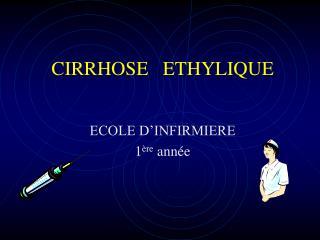 CIRRHOSE   ETHYLIQUE