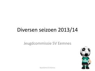 Diversen seizoen 2013/14