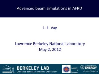 Advanced beam simulations in AFRD