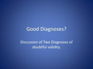 Good Diagnoses?