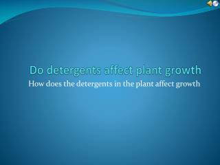 Do detergents affect plant growth