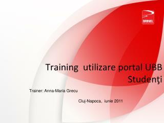 Training   utilizare  portal UBB S tudenţi