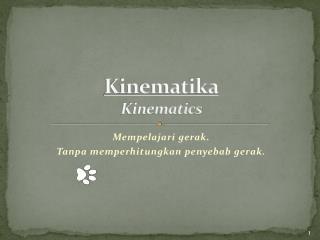 Kinematika Kinematics