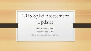 2015  SpEd  Assessment Updates