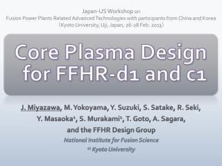 Core Plasma Design for FFHR-d1 and c1