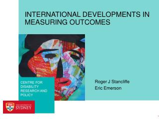 INTERNATIONAL DEVELOPMENTS IN MEASURING OUTCOMES