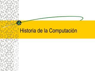 Historia de la Computaci n