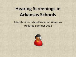 Education for School Nurses in Arkansas Updated Summer 2012