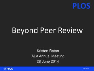 Beyond Peer Review