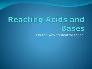 Reacting Acids and Bases