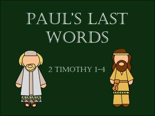 Paul's Last Words 2 Timothy 1-4