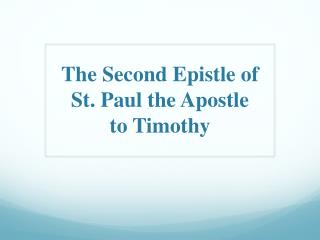 The Second Epistle of  St. Paul the Apostle  to Timothy