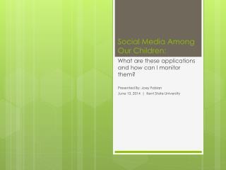 Social Media Among Our Children: