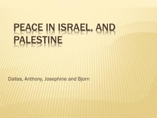 Peace in Israel, and Palestine
