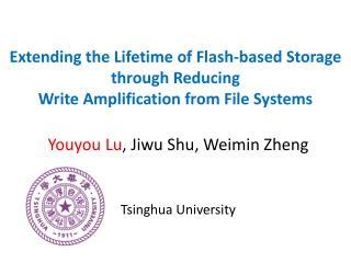 Youyou  Lu ,  Jiwu Shu ,  Weimin  Zheng Tsinghua University