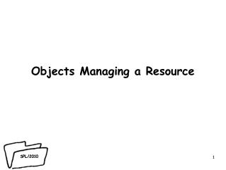 Objects Managing a Resource