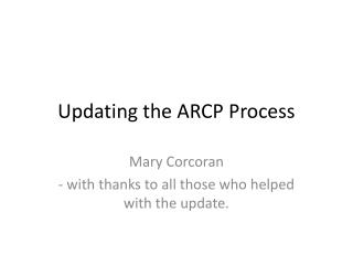 Updating the ARCP Process