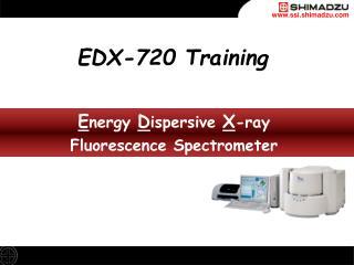E nergy  D ispersive X -ray Fluorescence Spectrometer