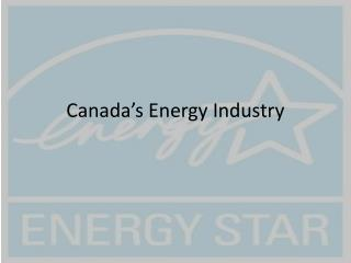 Canada's Energy Industry